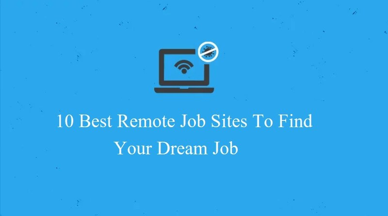 10 Best Remote Job Sites To Find  Your Dream Job