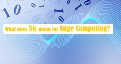 What does 5G mean for Edge Computing