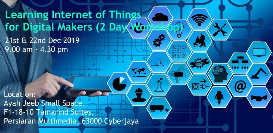 2 Day Workshop – Learning Internet of Things (IOT) for Digital Makers