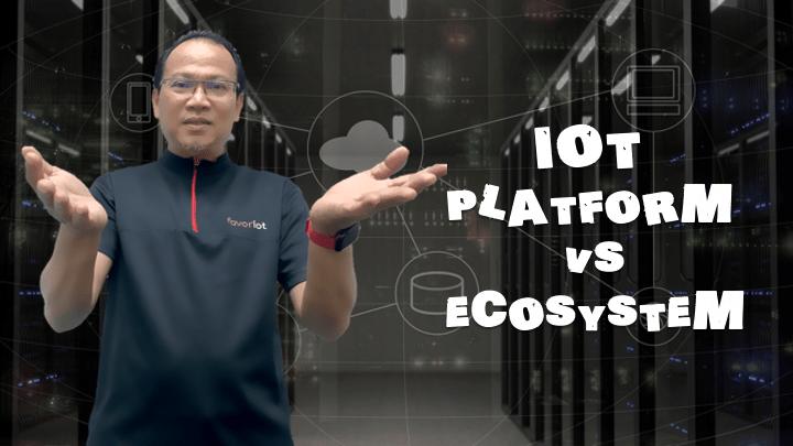 IoT Platform vs IoT Ecosystem