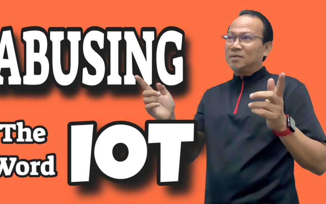 "Abusing the Word ""Internet of Things"" (IoT)"