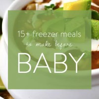 15+ Freezer Meals to Make Before Having a Baby or Surgery