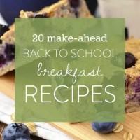 20 Make-Ahead Back to School Breakfast Recipes (Gluten Free)