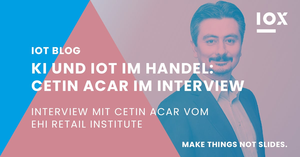 KI und IoT im Handel - Cetin Acar im Interview