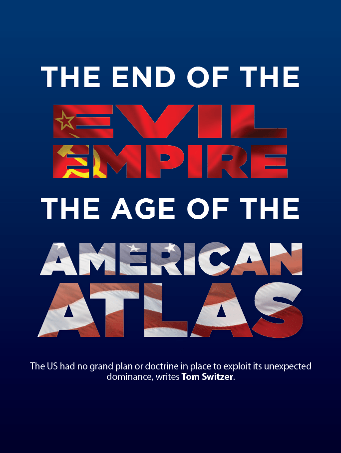 The End of the Evil Empire- the Age of the American Atlas