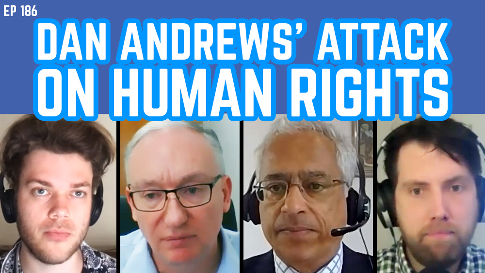 The Young IPA Podcast 186: Dan Andrews' Attack On Human Rights