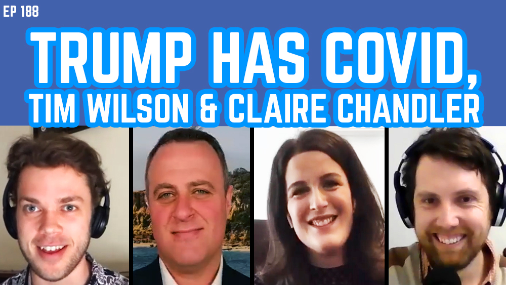 The Young IPA Podcast 188: Trump Has COVID, Tim Wilson MP & Senator Claire Chandler