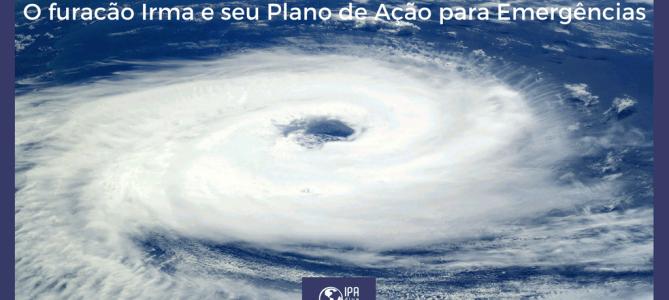 O furacão Irma e seu Plano de Ação para Emergências