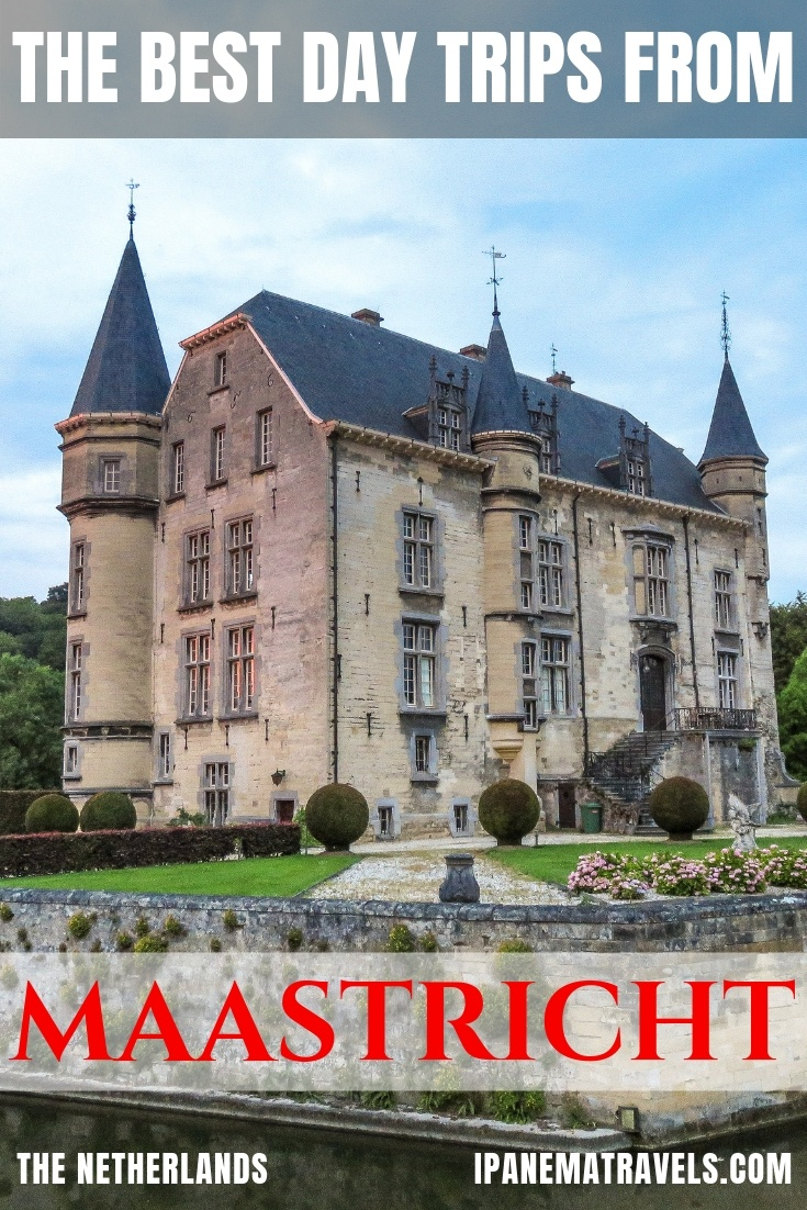 a castle with overlay text: the best day trips from Maastricht the Netherlands, beautiful places near Maastricht