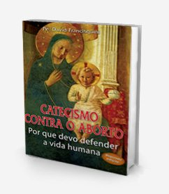 Download do livro Catecismo contra o Aborto