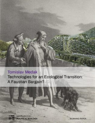 Technologies for an Ecological Transition - A Faustian Bargain