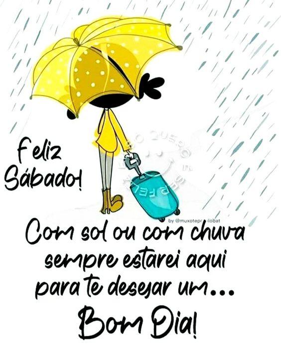 Feliz sábado com sol ou chuva