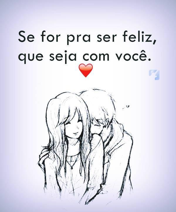 sou feliz com você