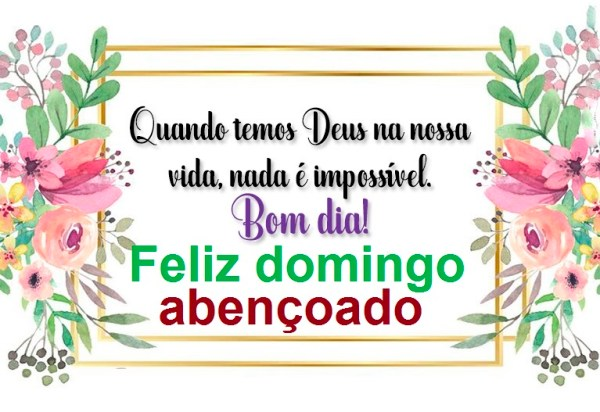 Bom dia feliz Domingo com Deus