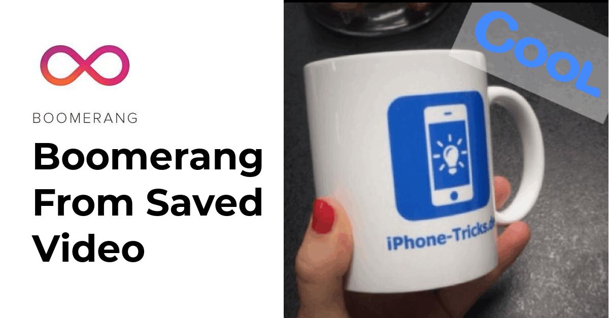 Comment faire : Transformez la vidéo en Boomerang – Voici comment cela fonctionne!