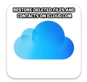 How to restore deleted files and contacts on iCloud.com