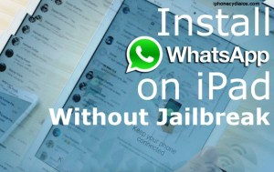 Install WhatsApp on iPad (iOS 9 or later Without Jailbreak)
