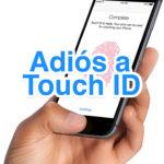 Se acabó Touch ID