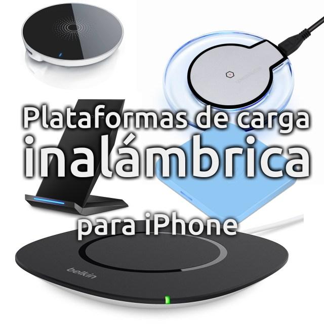 Plataformas de carga inalámbrica para iPhone