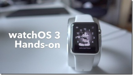 580x326xwatchos-3-hands-on-e1466320515913.jpg.pagespeed.ic.uMlrQKoUZU[1]