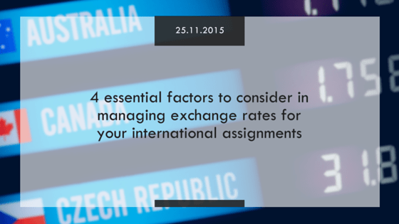 4 essential factors to consider in managing exchange rates for your international assignments blog
