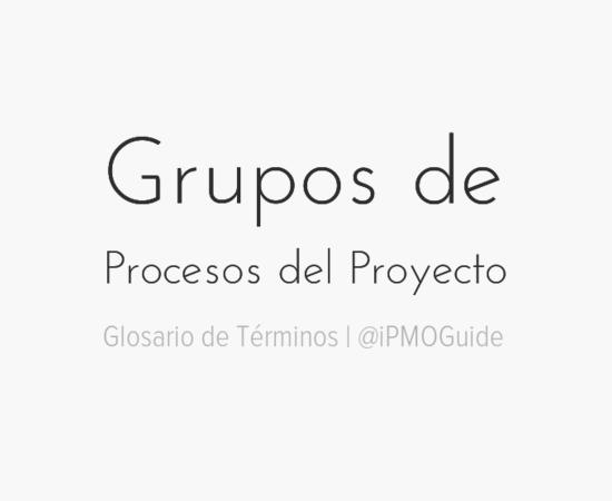 Grupos de Procesos del Proyecto