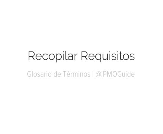 Recopilar Requisitos