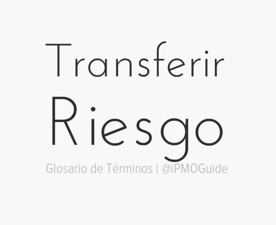 Transferir Riesgo