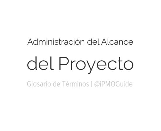 Administración del Alcance del Proyecto