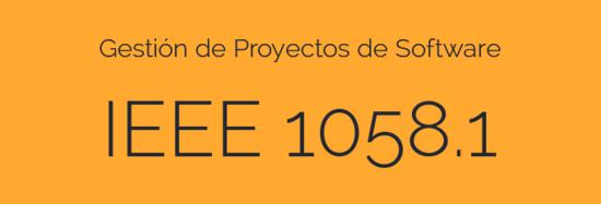 Gestión de Proyectos de Software, IEEE 1058.1