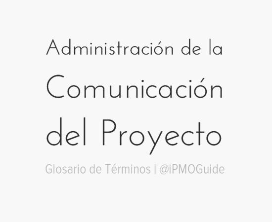 Administración de la Comunicación del Proyecto
