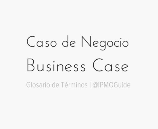 Caso de Negocio (Business Case)