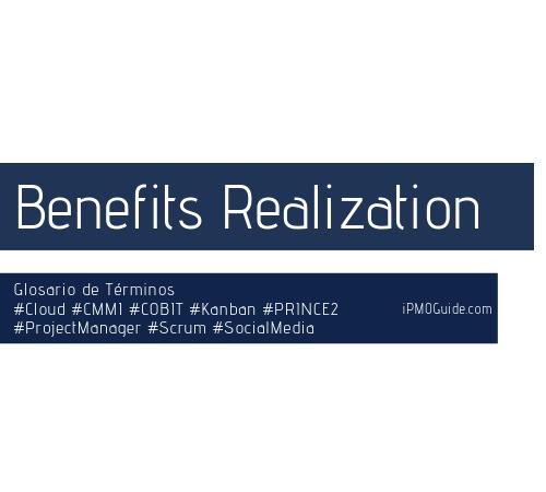 Benefits Realization