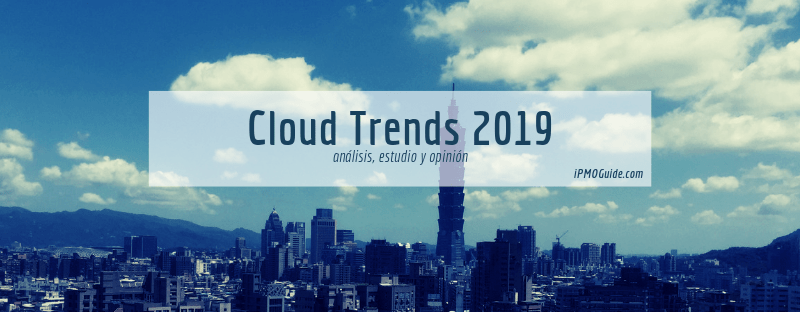 Cloud Trends 2019, Tendencias