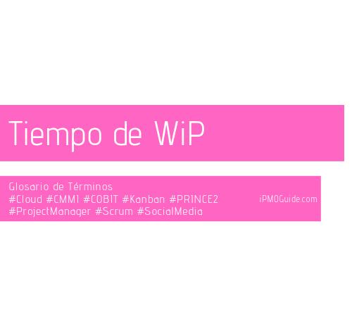Tiempo de WiP