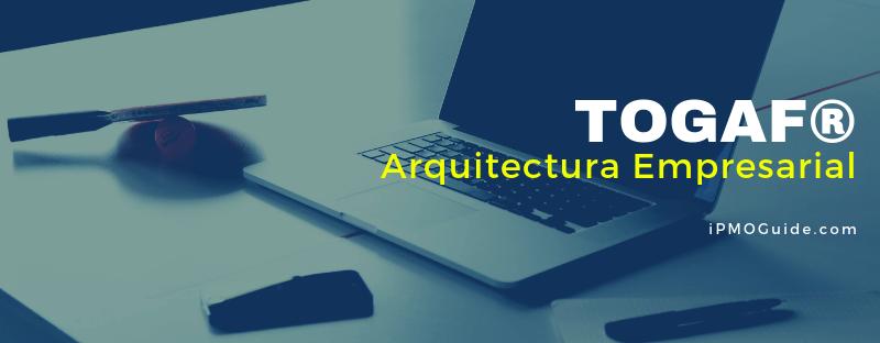 TOGAF – Arquitectura Empresarial
