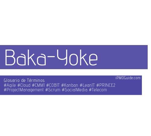 Baka-Yoke