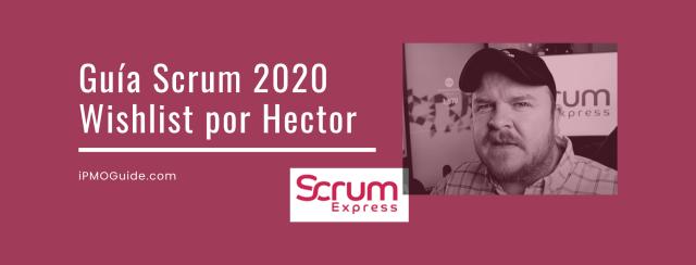 Guía Scrum 2020, Wishlist por Hector