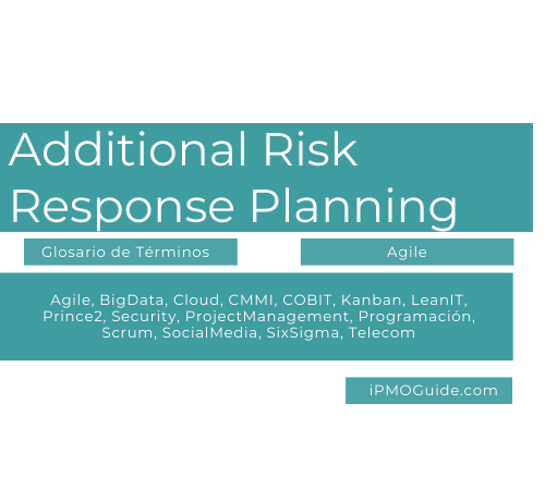 Additional Risk Response Planning