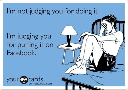 I'm not judging you for doing it your ecards