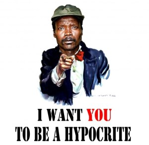 I want YOU to be a hypocrite. Kony 2012. Child soldiers