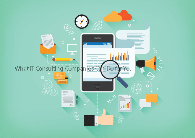 What IT Consulting Companies Can Do for You