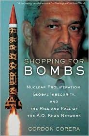 Review: 'Shopping for Bombs: Nuclear Proliferation, Global Insecurity, and the Rise and Fall of the A.Q. Khan Network'
