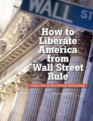 How to Liberate America from Wall Street Rule