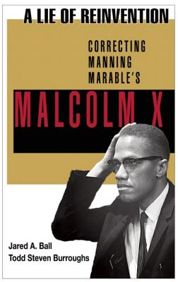 Book Event: A Lie of Reinvention; Correcting Marable's Malcolm X