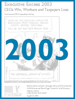 Executive Excess 2003: CEOs Win, Workers and Taxpayers Lose
