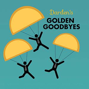 Darden's Golden Goodbyes