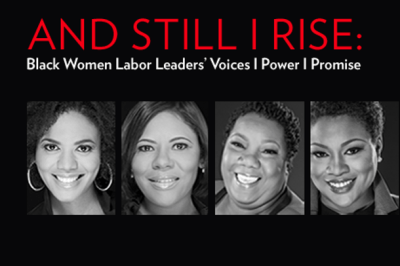 And Still I Rise  - Women Labor Leaders