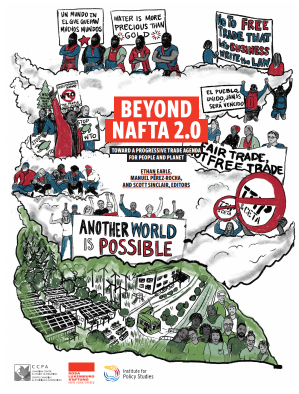 Beyond NAFTA 2.0: A Trade Agenda for People and Planet