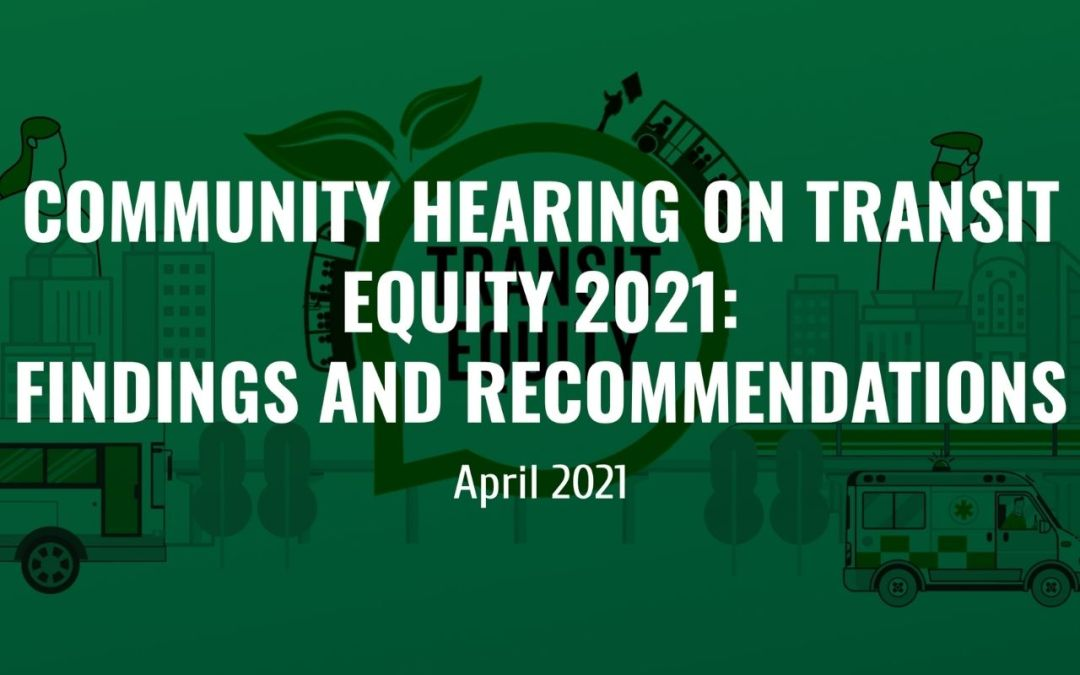 Community Hearing on Transit Equity 2021: Findings and Recommendations